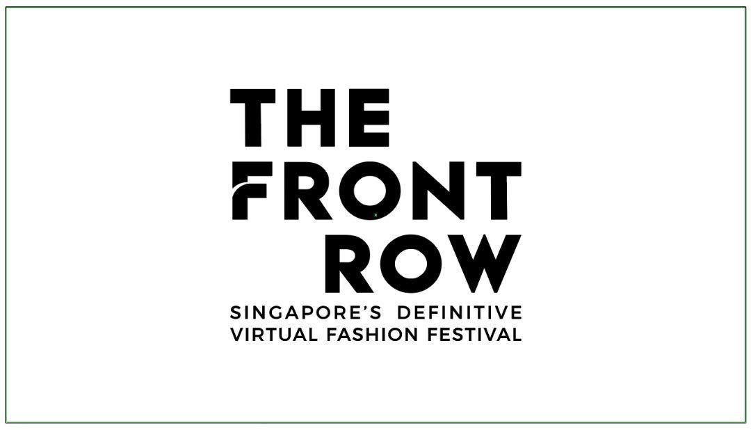 The Front Row, Singapore's Definitive Virtual Fashion Festival: 20 – 29 August 2020 (Online)