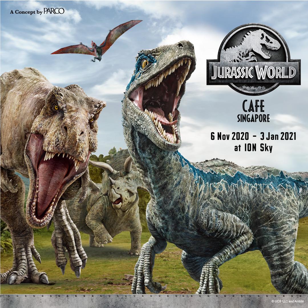 Jurassic World Cafe: 6 Nov 2020- 3 Jan 2021 (Singapore)